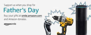 Amazon Smile – Fathers Day 2017